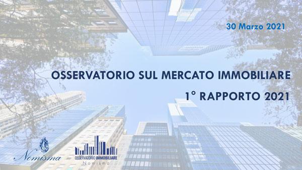 Osservatorio sul mercato immobiliare 1° rapporto 2021